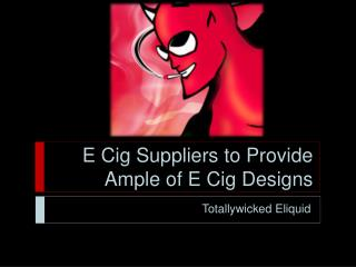 E Cig - totallywicked-eliquid.com