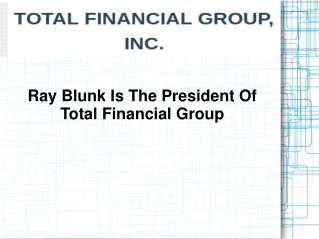 Ray Blunk Is The President Of Total Financial Group