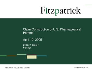 Claim Construction of U.S. Pharmaceutical Patents  April 19, 2005