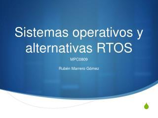 Sistemas operativos y alternativas RTOS