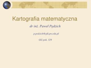 Dr inz. Pawel Pedzich