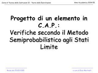 Progetto di un elemento in C.A.P.: Verifiche secondo il Metodo Semiprobabilistico agli Stati Limite