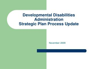 Developmental Disabilities Administration  Strategic Plan Process Update