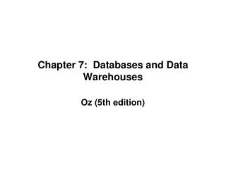Chapter 7:  Databases and Data Warehouses