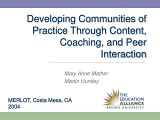 Developing Communities of Practice Through Content, Coaching, and Peer Interaction