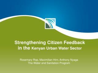 Strengthening Citizen Feedback  in the Kenyan Urban Water Sector