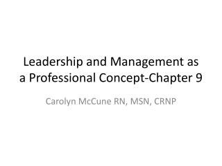 Leadership and Management as a Professional Concept-Chapter 9