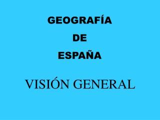 GEOGRAF A DE ESPA A