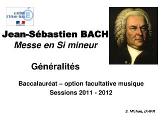 Jean-S bastien BACH Messe en Si mineur  G n ralit s