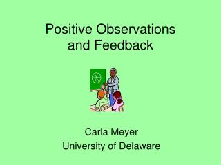 Positive Observations and Feedback