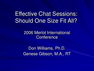 Effective Chat Sessions: Should One Size Fit All