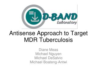 Antisense Approach to Target MDR Tuberculosis
