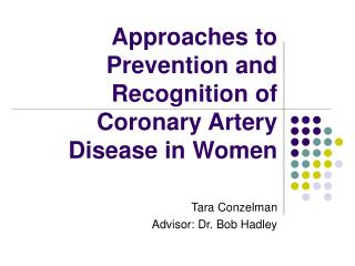 Approaches to Prevention and Recognition of Coronary Artery Disease in Women