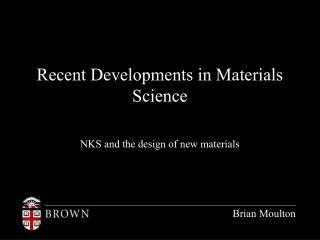 Recent Developments in Materials Science