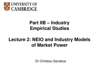 Part IIB   Industry Empirical Studies  Lecture 2: NEIO and Industry Models  of Market Power