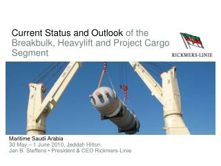 Current Status and Outlook of the   Breakbulk, Heavylift and Project Cargo  Segment