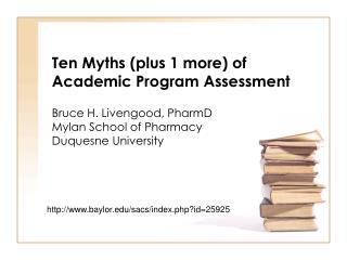 Ten Myths plus 1 more of Academic Program Assessment