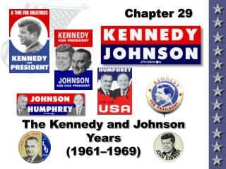 The Kennedy and Johnson Years   1961 1969