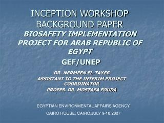 INCEPTION WORKSHOP BACKGROUND PAPER BIOSAFETY IMPLEMENTATION PROJECT FOR ARAB REPUBLIC OF EGYPT  GEF