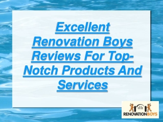 excellent renovation boys reviews