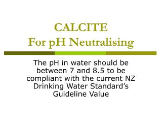 CALCITE For pH Neutralising
