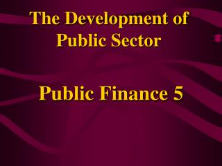 The Development of Public Sector
