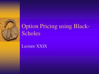 Option Pricing using Black-Scholes