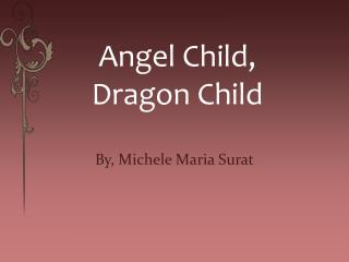 Angel Child,  Dragon Child