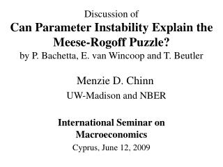 Discussion of Can Parameter Instability Explain the Meese-Rogoff Puzzle by P. Bachetta, E. van Wincoop and T. Beutler