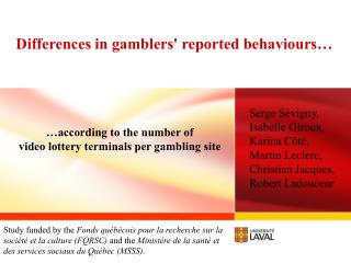 Differences in gamblers reported behaviours