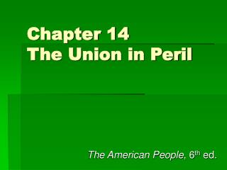 Chapter 14 The Union in Peril