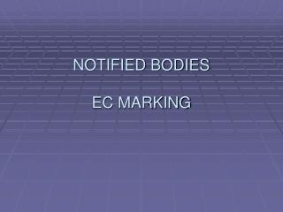 NOTIFIED BODIES  EC MARKING