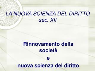 LA NUOVA SCIENZA DEL DIRITTO sec. XII