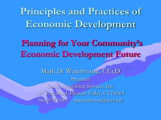 Principles and Practices of Economic Development   Planning for Your Community s Economic Development Future
