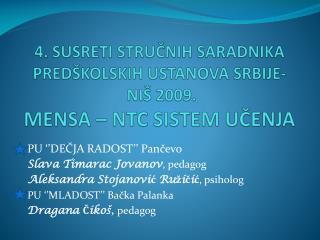 4. SUSRETI STRUCNIH SARADNIKA PRED KOLSKIH USTANOVA SRBIJE-  NI  2009. MENSA   NTC SISTEM UCENJA