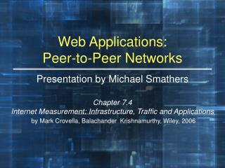 Web Applications:  Peer-to-Peer Networks