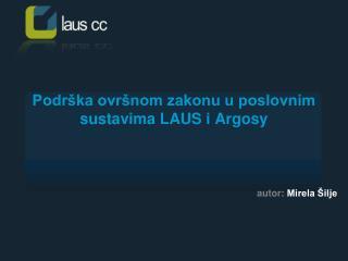 Podr ka ovr nom zakonu u poslovnim sustavima LAUS i Argosy