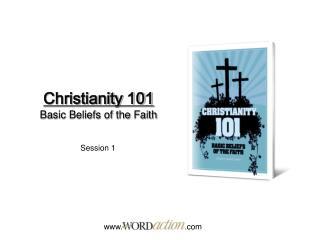 Christianity 101  Basic Beliefs of the Faith