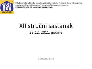 XII strucni sastanak  28.12. 2011. godine