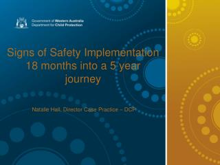 Signs of Safety Implementation 18 months into a 5 year journey