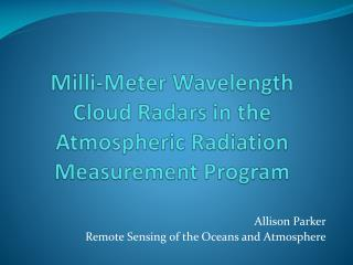 Milli-Meter Wavelength Cloud Radars in the Atmospheric Radiation Measurement Program