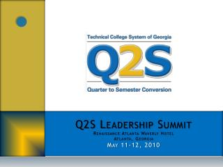 Q2S Leadership Summit Renaissance Atlanta Waverly Hotel Atlanta, Georgia May 11-12, 2010