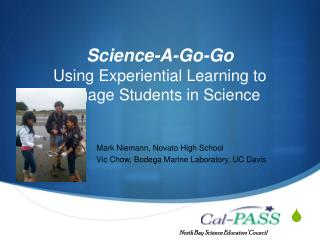 Science-A-Go-Go Using Experiential Learning to Engage Students in Science