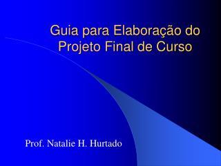 Guia para Elabora  o do Projeto Final de Curso