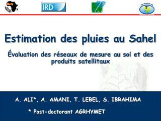 Estimation des pluies au Sahel   valuation des r seaux de mesure au sol et des produits satellitaux