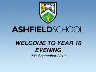 WELCOME TO YEAR 10 EVENING 29th September 2010