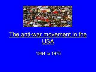 The anti-war movement in the USA