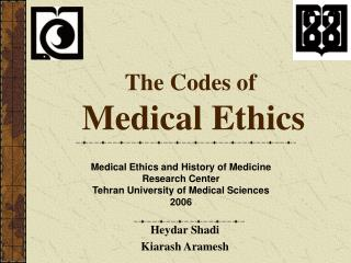 The Codes of  Medical Ethics