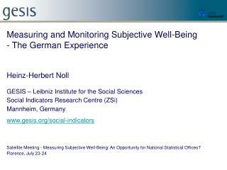 Measuring and Monitoring Subjective Well-Being   - The German Experience  Heinz-Herbert Noll  GESIS   Leibniz Institute
