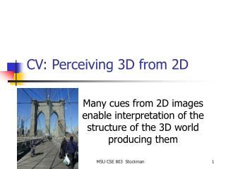 CV: Perceiving 3D from 2D